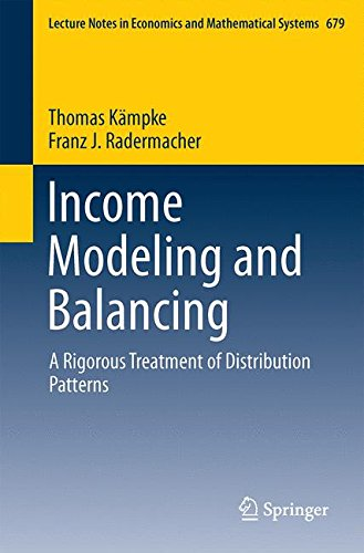 Income Modeling and Balancing: A Rigorous Treatment of Distribution Patterns (Lecture Notes in Economics and Mathematical Systems, Band 679)