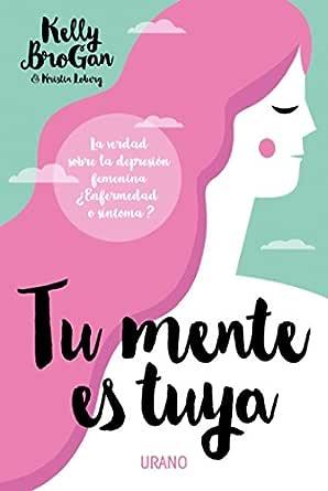 Tu mente es tuya (Medicinas complementarias) (Spanish Edition)