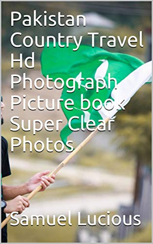 Pakistan Country Travel Hd Photograph Picture book Super Clear Photos (English Edition)