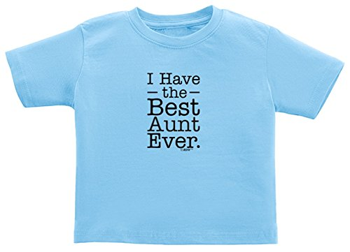 Baby Gifts For All Toddler Clothes Girls Toddler Clothes I Have The Best Aunt Ever Cute Infant Toddler T-Shirt 3T Light Blue