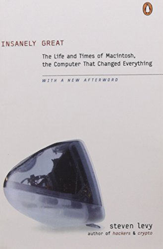 Insanely Great: The Life and Times of Macintosh, the Compute