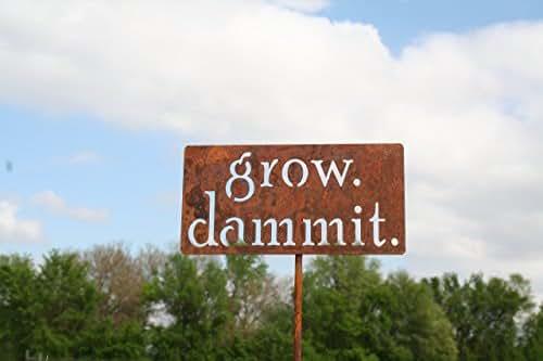 grow. dammit. Metal Garden Stake