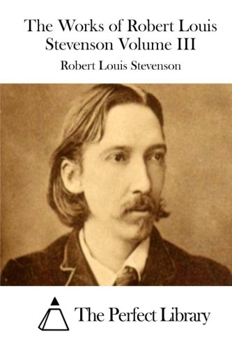 Download The Works of Robert Louis Stevenson Volume III (Perfect Library) ebook