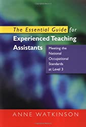 The Essential Guide for Experienced Teaching Assistants: Meeting the National Occupation Standards at Level 3: Meeting the National Occupational Standards at Level 3