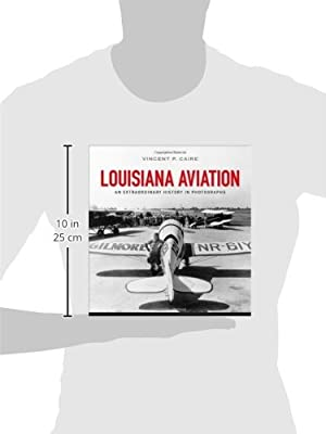 Louisiana Aviation: An Extraordinary History in Photographs