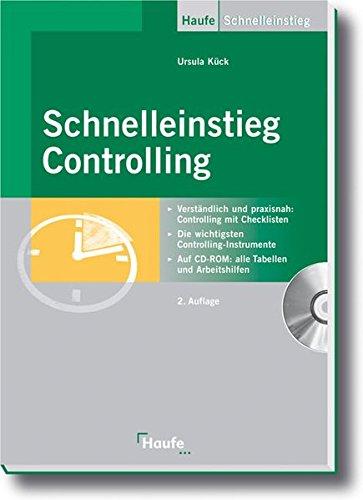 Schnelleinstieg Controlling: Verständlich und praxisnah: Controlling mit Checklisten. Die wichtigsten Controlling-Instrumente