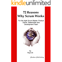 SCRUM: Selling Scrum to the Business: 72 Reasons Why Scrum Works, For the Agile Scrum Master, Product Owner, Stakeholder and Development Team