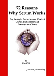 Selling Scrum to the Business: 72 Reasons Why Scrum Works, For the Agile Scrum Master, Product Owner, Stakeholder and Development Team (English Edition)