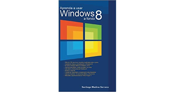 Amazon.com: Aprenda a usar Windows 8 a fondo (Spanish Edition) eBook: Santiago Medina: Kindle Store