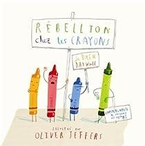 Rébellion chez les crayons par Daywalt