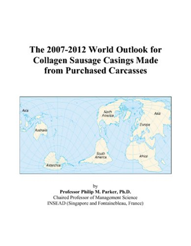 the-2007-2012-world-outlook-for-collagen-sausage-casings-made-from-purchased-carcasses