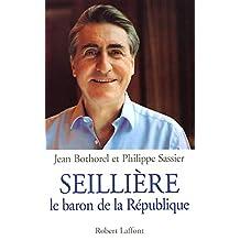 Seillière: Le baron de la République