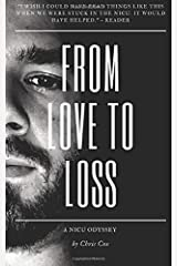 From Love to Loss: A NICU Odyssey Paperback