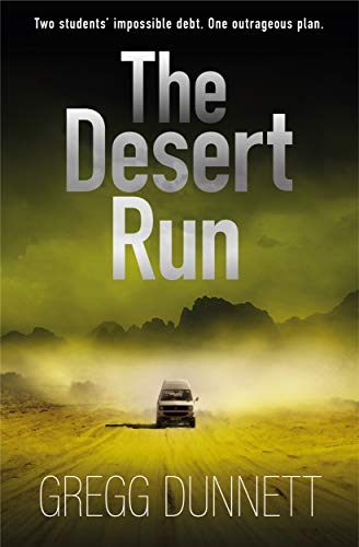 The Desert Run: A tense and gripping crime thriller ()