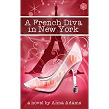 A French Diva in New York: Books for Girls (The French Girl Series Book 4)