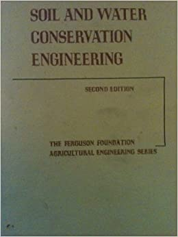 Soil and Water Conservation Engineering (Ferguson Fndn.Agricultural Engineering)