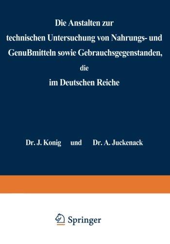 Die Anstalten zur technischen Untersuchung von Nahrungs- und Genußmitteln sowie Gebrauchsgegenständen, die im Deutschen Reiche: Statistische ... Nahrungsmittelchemiker (German Edition)