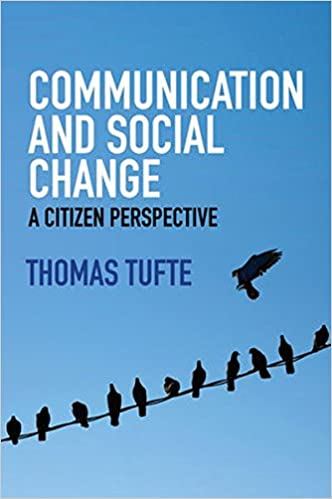 communication and social change a citizen perspective global media and communication 1st edition