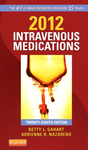 2012 Intravenous Medications: A Handbook for Nurses and...