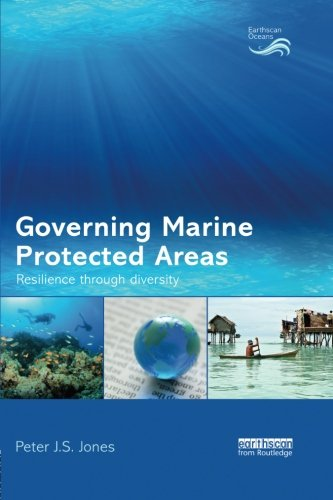 Governing Marine Protected Areas: Resilience through Diversity ()