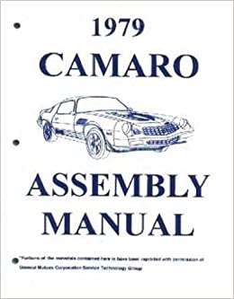 Complete 1979 chevrolet camaro factory assembly instruction manual complete 1979 chevrolet camaro factory assembly instruction manual includes berlinetta rally sport rs and z28 79 gm chevy chevrolet camaro fandeluxe Choice Image