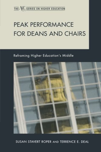 Peak Performance for Deans and Chairs: Reframing Higher Education's Middle (American Council on Education Series on Higher Education) Reprint edition by Roper, Susan Stavert, Deal, Terrence E. (2013) Paperback