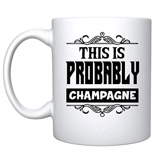 Veracco This Is Probably Champagne Ceramic Coffee Mug Funny Gift For Bachelorette Party Girls Trip Wine Lover (Champagne, Ceramic Mug)