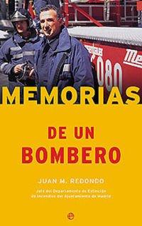 Memorias de un bombero/ Memoirs of a firefighter (Fuera De Coleccion) (Spanish Edition)