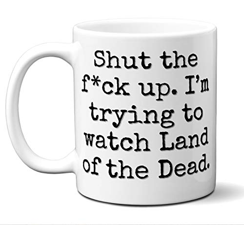 Land of the Dead Gift Mug. Funny Parody Movie Lover Fan