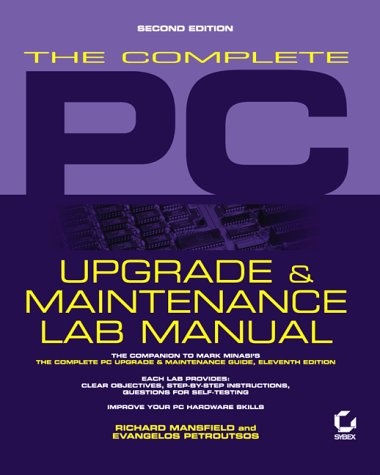 The Complete PC Upgrade & Maintenance Lab Manual (Upgrade & Maintenance Guide                        0)