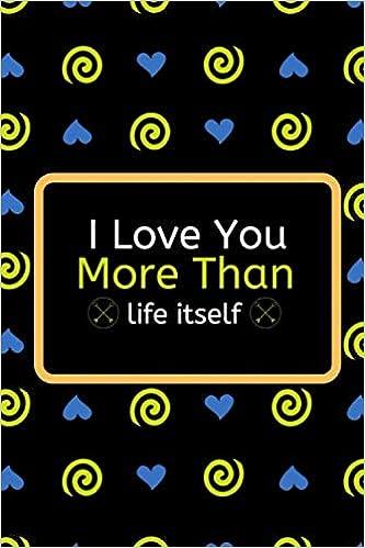 love you more than life itself