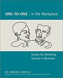 One-to-One in the Workplace: Scripts for Achieving Success in Business