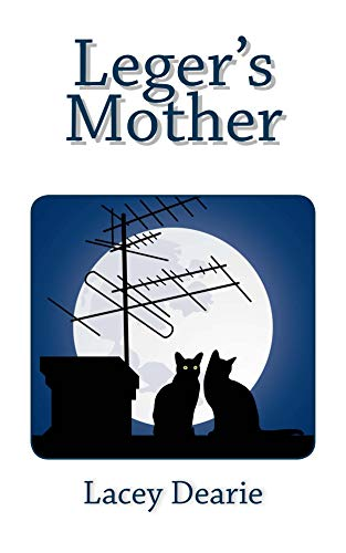 Leger's Mother (Leger Cat Sleuth Mysteries Book 31) by [Dearie, Lacey]