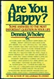Are You Happy?, Dennis Wholey, 0395407796