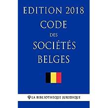 Code des sociétés belges - Edition 2018 (French Edition)