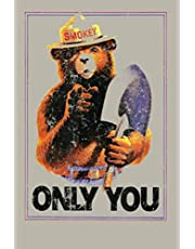 Smokey Bear Only You Vintage Poster: Notebook Planner - 6x9 inch Daily Planner Journal, To Do List Notebook, Daily Organizer, 114 Pages