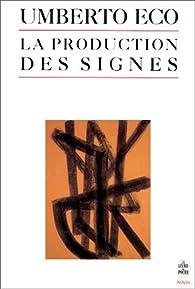 La production des signes par Umberto Eco