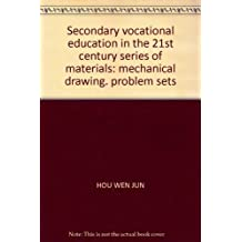 Secondary vocational education in the 21st century series of materials: mechanical drawing. problem sets