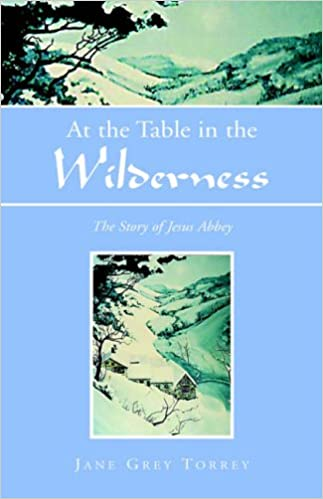 At the Table in the Wilderness: The Story of Jesus Abbey