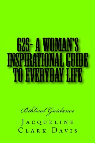 625- A Woman's Inspirational Guide To Everyday Life: Biblical Guidance