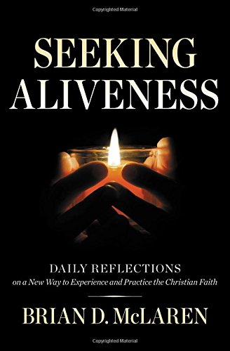 Seeking Aliveness: Daily Reflections on a New Way to Experience and Practice the Christian Faith