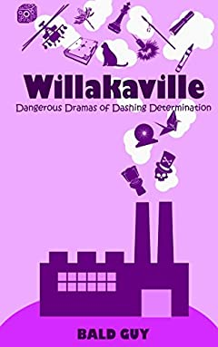 Willakaville: Dangerous Dramas of Dashing Determination