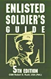 Enlisted Soldier's Guide, Robert S. Rush, 0811727491