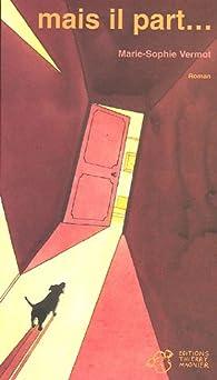 Mais il part... par Marie-Sophie Vermot