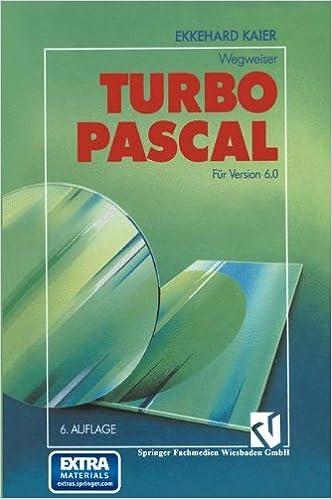Turbo Pascal-Wegweiser: Für Version 6.0 (German Edition) (German) 5. Aufl. 1991. Softcover reprint of the original 5th ed. 1991 Edition