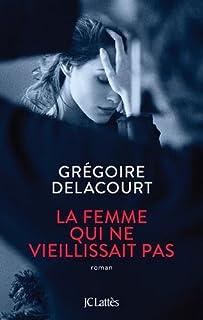 La femme qui ne vieillissait pas, Delacourt, Grégoire