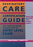 Respiratory Care Certification Guide, Sills, James R., 0815175159