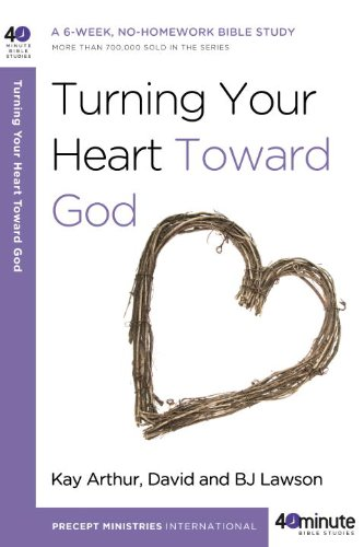 Turning Your Heart Toward God: A 6-week, No-Homework Bible Study (40-Minute Bible Studies)