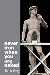Never Iron When You Are Naked