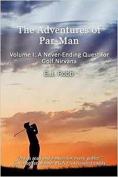 Descargar Utorrent En Español The Adventures Of Par-man: Volume I: A Never-ending Quest For Golf Nirvana PDF